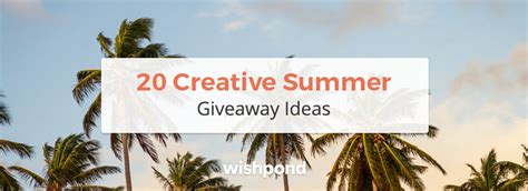 Creative Giveaway Ideas - 20 creative summer giveaway ideas