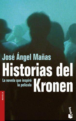 libro historias del kronen libro historias del kronen di jose angel manas