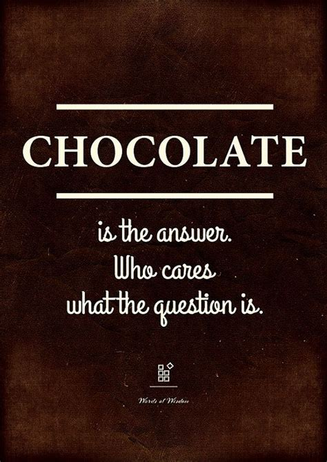 printable chocolate quotes funny quote about chocolate quot chocolate is the answer who