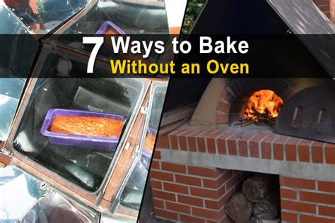 7 Neat Ways To Cook Without A Stove by 7 Ways To Bake Without An Oven Wide 1 Homestead Survival