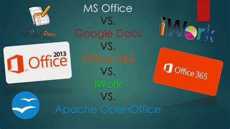 googeldocs office vs docs which ms office vs google docs vs office 365 vs apache openoffice vs iwork