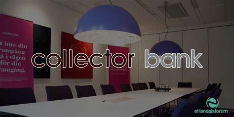 Collector Bank by Collector Bank Den Digitale Nisjebanken Ehandelsforum