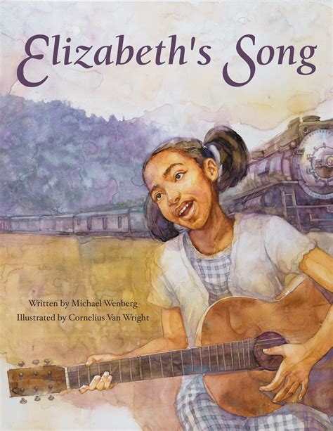 libba the magnificent musical of elizabeth cotten books elizabeth s song book by michael wenberg official