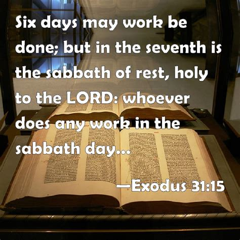 sacred rest finding the sabbath in the everyday books exodus 31 15 six days may work be done but in the seventh