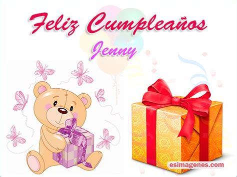 imagenes feliz cumpleaños tania feliz cumplea 241 os jenny im 225 genes tarjetas postales con