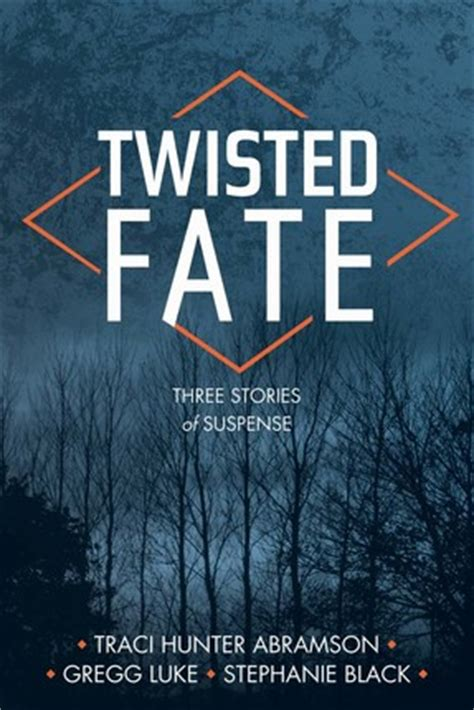 twisted fate volume 1 books twisted fate deseret book