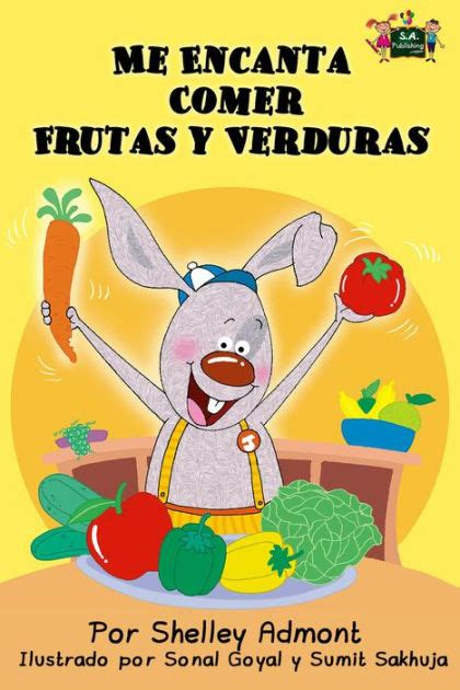 me encanta comer frutas 1772684341 me encanta comer frutas y verduras spanish bedtime collection by shelley admont s a