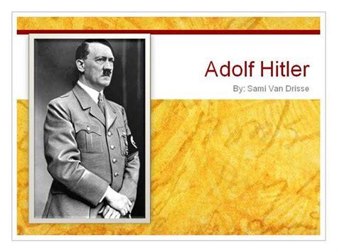 adolf hitler biography powerpoint presentation hitler powerpoint sami van drisse authorstream
