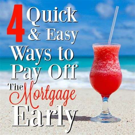 Ways To Get Mba Paid For by 4 Easy Ways To Pay The Mortgage Early Mba Sahm