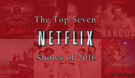 Great Netflix Series | top seven netflix shows of 2016