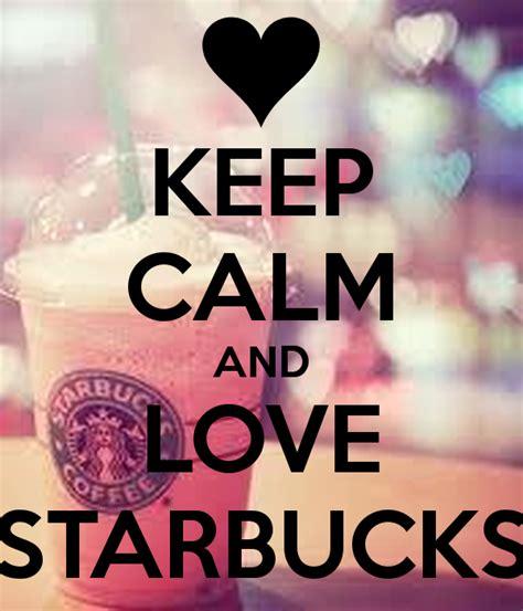 imagenes de keep calm and love life keep calm and love starbucks poster sammy avalos keep
