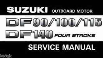 Suzuki Df 250 Owners Manual Suzuki Outboard Motor Df 90 100 115 140 Service Manual