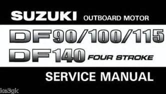 Suzuki 115 Outboard Owners Manual Suzuki Outboard Motor Df 90 100 115 140 Service Manual
