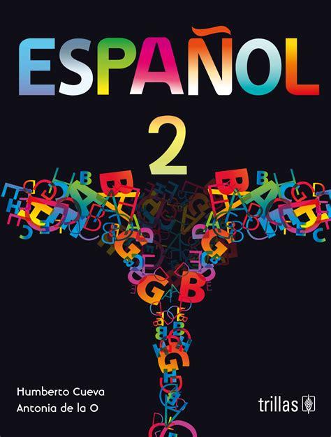 libro talk spanish 2 book pruebas de 2 186 grado de espa 241 ol para el segundo bimestre humberto cueva blog de maestros de