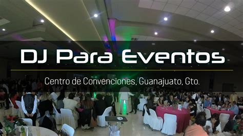 finanzas gto finanzas gto dj eventos especiales privados en guanajuato