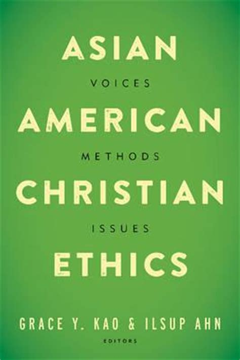 anti blackness and christian ethics books asian american christian ethics grace y kao 9781481301756