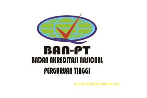 Surat Keterangan Akreditasi Perguruan Tinggi by Ban Pt Akreditasi Prodi Dan Perguruan Tinggi