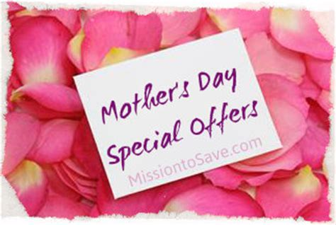 Mother S Day Gift Card Deals - mother s day offers freebies and deals to celebrate mom this weekend mission to save