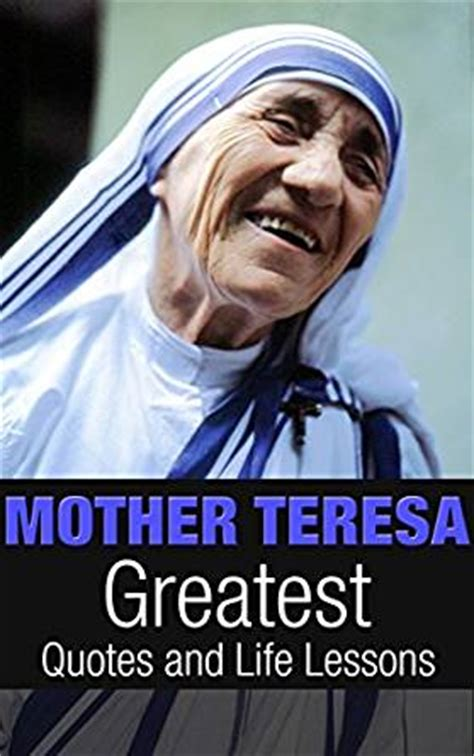 mother teresa biography ebook mother teresa mother teresa greatest quotes and life