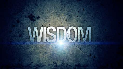 of wisdom wisdom following god the grand adventure