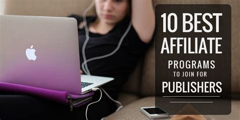 the best affiliate programs 10 best affiliate programs to join for publishers