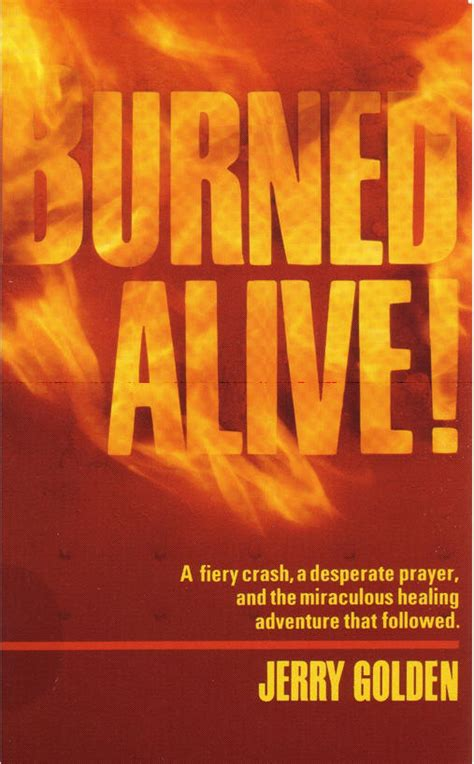 burning myself alive books burned alive 187 the golden report