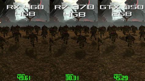 sapphire radeon nitro r7 370 4gb vs gtx 960 rx 460 nitro vs r7 370 vs gtx 950 total war warhammer