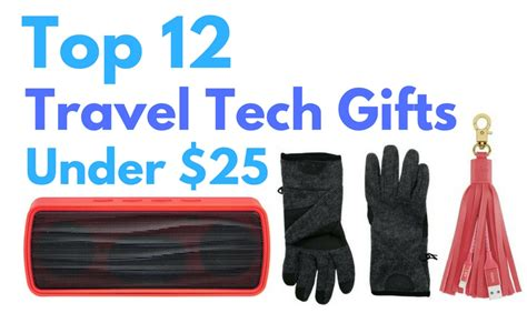 best tech gifts under 25 top twelve travel tech gifts for under 25