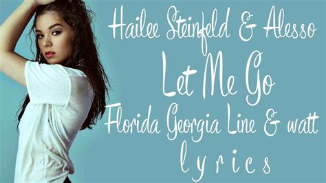 download mp3 let me go hailee alesso hailee steinfeld let me go ft fgl watt