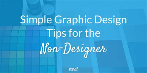 best graphic design tips simple graphic design tips for the non designer stencil