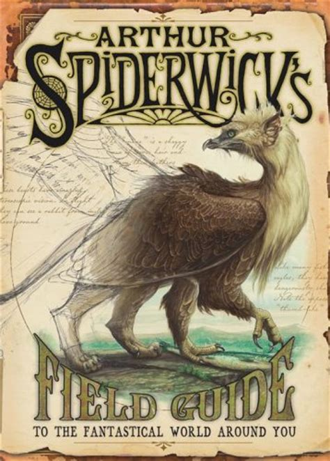 libro beyond the spiderwick chronicles arthur spiderwick s field guide to the fantastical world around you spiderwick chronicles wiki