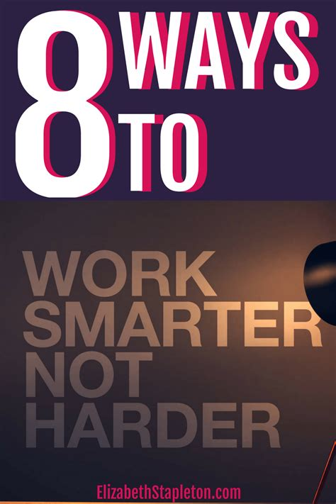 8 Ways How Not To Let Your Work Affect Your by 8 Ways To Work Smarter Not Harder Elizabeth Stapleton