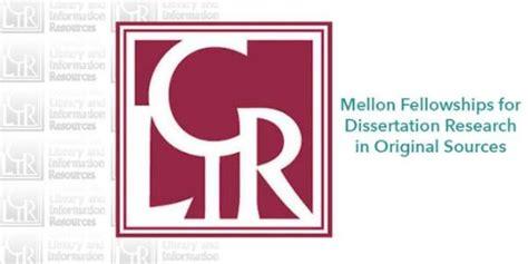 mellon dissertation fellowship clir mellon fellowships for dissertation research 2017