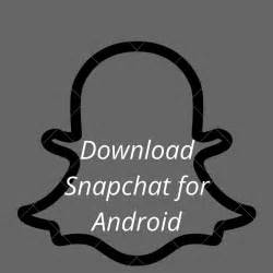 snapchat android how to snapchat for pc snapchat apk free