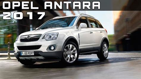 opel suv antara 2017 opel antara review rendered price specs release date