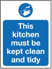 Hygiene catering this kitchen must be kept clean and tidy safety sign