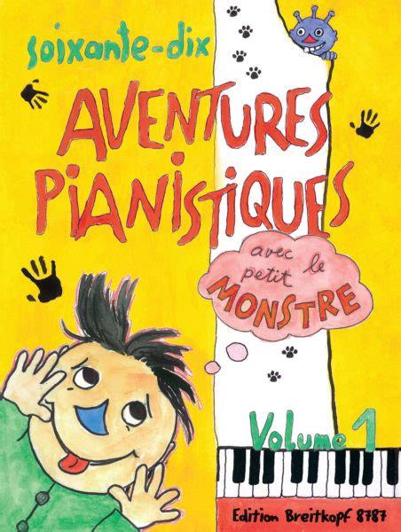 70 aventures pianistiques avec b001ftsdc2 daxb 246 ck haas schneider trzeja weinhandl 70 aventures pianistiques avec le petit monstre