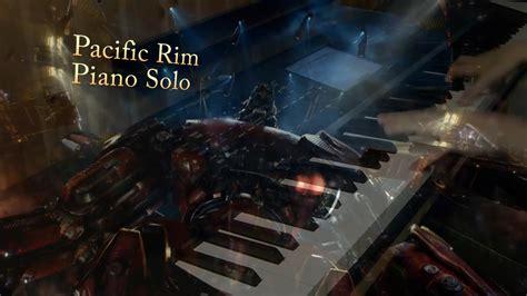 theme music pacific rim pacific rim main theme piano cover youtube
