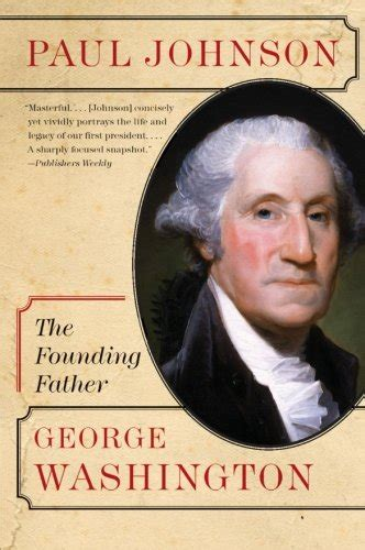 biography george washington founding father george washington the founding father eminent lives