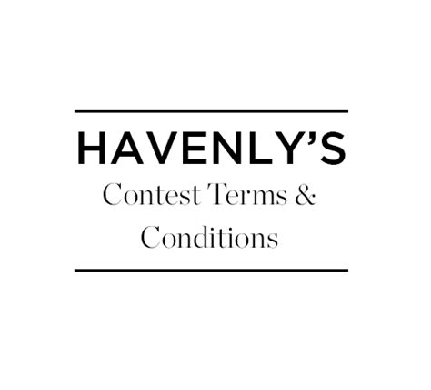 Sweepstakes Terms And Conditions - havenly official contest terms and conditions the havenly blog