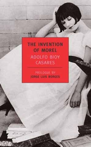 the invention of morel by adolfo bioy casares reviews discussion bookclubs lists