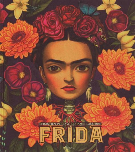 libro frida kahlo passion and libro frida di b lacombe lafeltrinelli