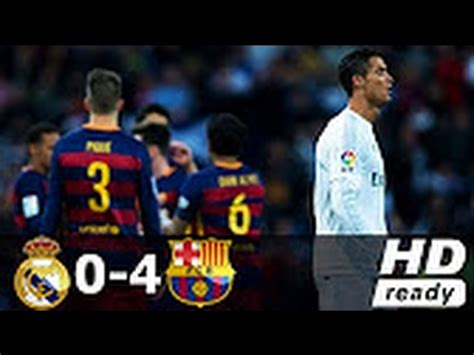 real madrid vs barcelona highlights 0 4 goals video real madrid fc barcelona 0 4 all goals exteded