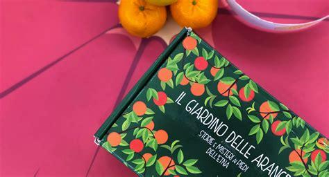 giardino delle arance oranfrizer il giardino delle arance altremani