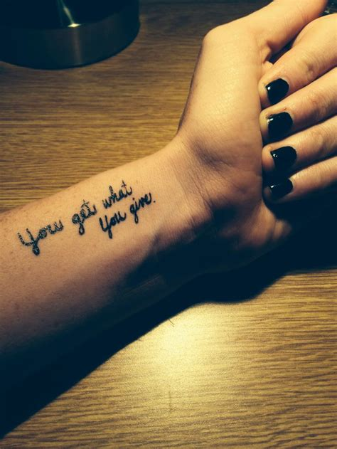 short tattoo quotes for men wrist quote you get what you