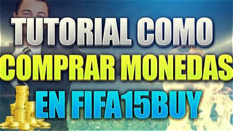 tutorial comprar monedas ut tutorial como comprar monedas en fifa15buy com