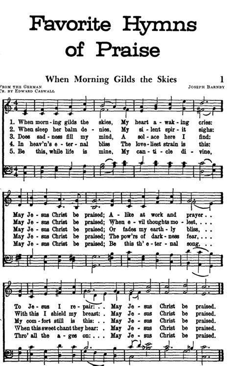 Favorite Hymns of Praise 1. When morning gilds the skies