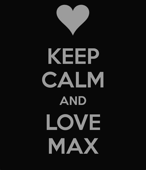 Loved Maxy keep calm and max poster krys keep calm o matic