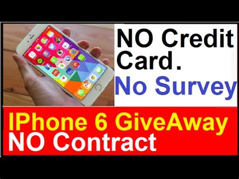 Credit Card Giveaway - free iphone 6 giveaway no credit card no contract no survey to fill out youtube