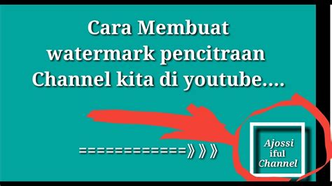 cara membuat watermark youtube cara mambuat watermark channel youtube kita di semua video